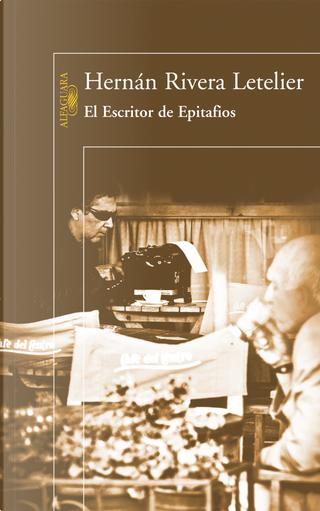 El escritor de epitafios by Hernan Rivera Letelier