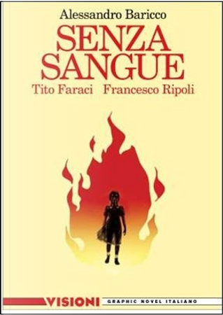 Senza sangue by Alessandro Baricco, Tito Faraci