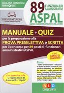 89 funzionari amministrativi ASPAL. Manuale + quiz per la preparazione della prova preselettiva e scritta by Aa Vv