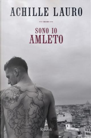 Sono io Amleto by Achille Lauro