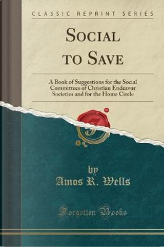 Social to Save by Amos R. Wells
