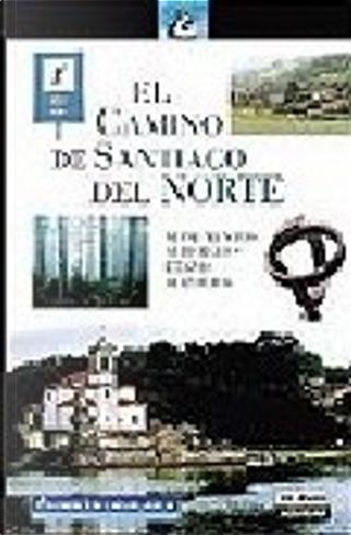 El Camino de Santiago del Norte by Paco Nadal