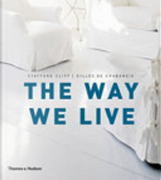 Way We Live by Stafford Cliff, Gilles de Chabaneix