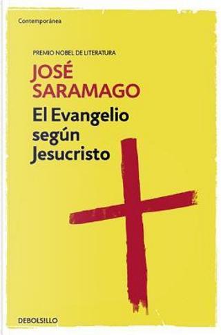 El evangelio según Jesucristo/ The Gospel According to Jesus Christ by José Saramago