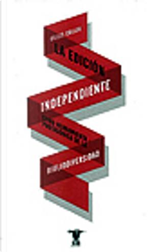 La edición independiente como herramienta protagónica de la bibliodiversidad by Gilles Colleu