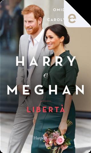 Harry e Meghan by Carolyn Durand, Omid Scobie