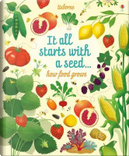 It all starts with a seed... How food grows by Emily Bone