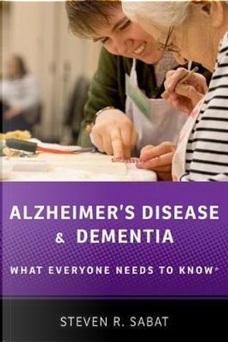 Alzheimer's Disease and Dementia by Steven R. Sabat