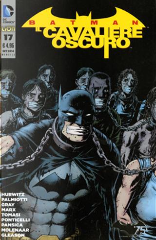 Batman Il Cavaliere Oscuro, n. 17 by Christy Marx, Gregg Hurwitz, Jimmy Palmiotti, Justin Gray, Peter J. Tomasi
