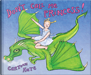 Don't Call Me Princess by Kate Evans