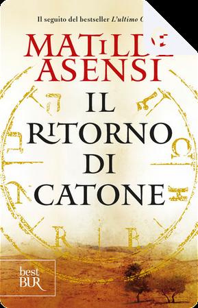 Il ritorno di Catone by Matilde Asensi