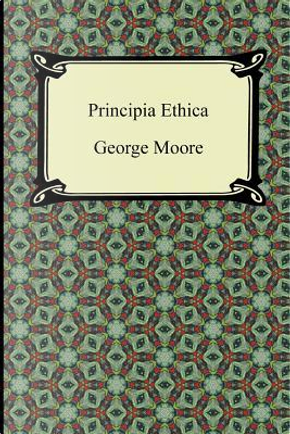 Principia Ethica by George Moore