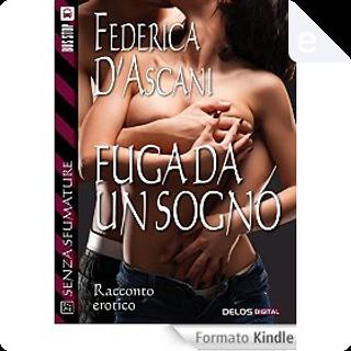 Fuga da un sogno by Federica D'Ascani