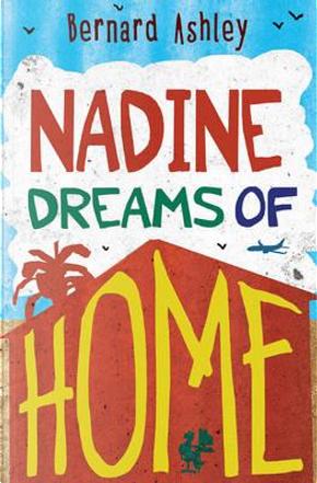 Nadine Dreams of Home (reluctant reader) by Bernard Ashley