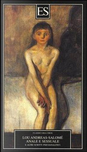 Anale e sessuale. E altri scritti psicoanalitici by Lou Andreas-Salomé