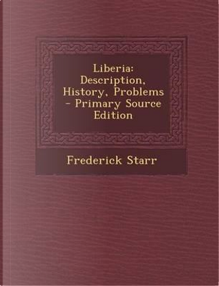 Liberia by Frederick, Jr. Starr