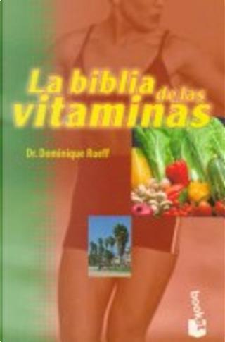 La Biblia de las vitaminas by Dominique Rueff
