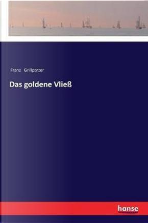 Das goldene Vließ by Franz   Grillparzer Grillparzer