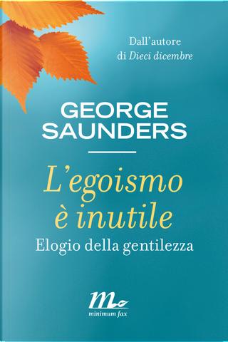 L'egoismo è inutile by George Saunders