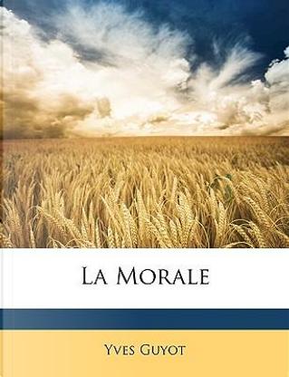 La Morale by Yves Guyot