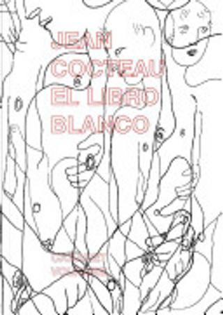 El Libro Blanco by Jean Cocteau