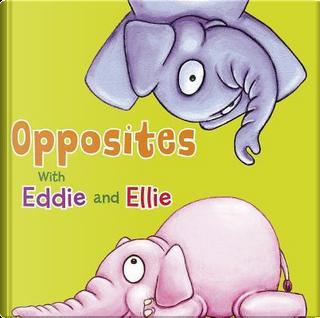 Eddie and Ellie's Animal Opposites by Daniel Nunn