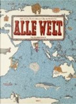 Alle Welt. Das Landkartenbuch by Aleksandra Mizielinska