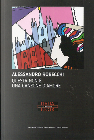 Questa non è una canzone d'amore by Alessandro Robecchi