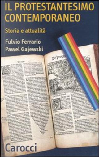 Il protestantesimo contemporaneo by Fulvio Ferrario, Pawel Gajewski