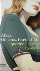 Mi querido asesino en serie by Alicia Gimenez-Bartlett