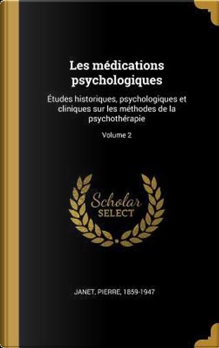 Les Médications Psychologiques by Pierre Janet