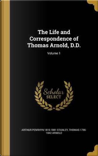 LIFE & CORRESPONDENCE OF THOMA by Arthur Penrhyn 1815-1881 Stanley