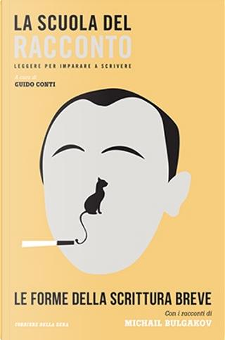 Le forme della scrittura breve. Con i racconti di Michail Bulgakov by Mikhail Bulgakov