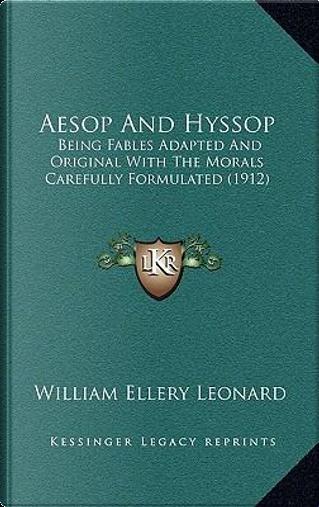 Aesop and Hyssop by William Ellery Leonard