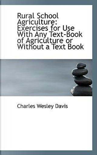 Rural School Agriculture by Charles Wesley Davis