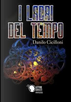 I ladri del tempo by Danilo Cicilloni