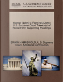Warner (John) V. Flemings (John) U.S. Supreme Court Transcript of Record with Supporting Pleadings by Erwin N. Griswold