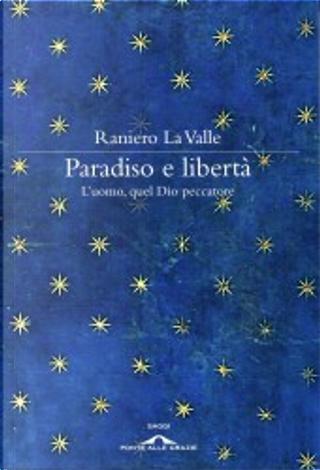 Paradiso e libertà by Raniero La Valle