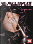 Mel Bays Complete Jazz Trumpet Book by Divers