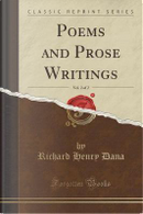 Poems and Prose Writings, Vol. 2 of 2 (Classic Reprint) by Richard Henry Dana