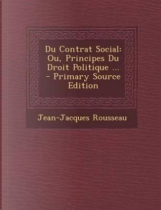 Du Contrat Social by Jean Jacques Rousseau