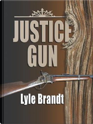 Justice Gun by Lyle Brandt