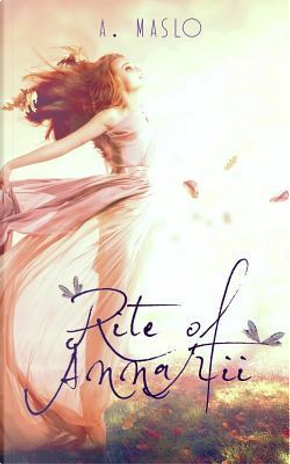 Rite of Annarii by A. Maslo