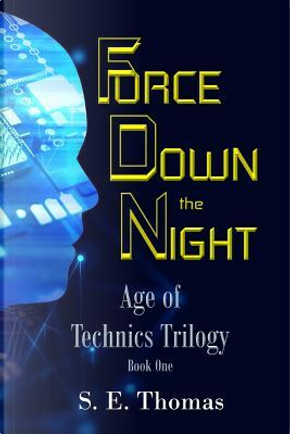 Force Down the Night by S. E. Thomas