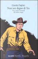 Non son degno di Tex by Claudio Paglieri