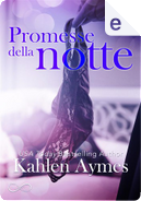 Promesse della notte by Kahlen Aymes