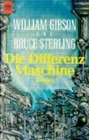 Die Differenzmaschine by Bruce Sterling, William Gibson