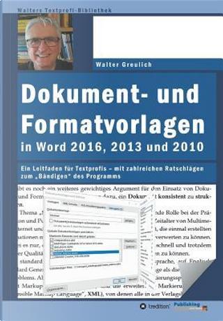 Dokument- und Formatvorlagen in Word 2016, 2013 und 2010 by Walter Greulich