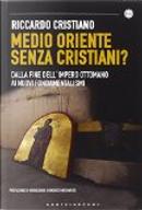 Medio Oriente senza cristiani? by Riccardo Cristiano