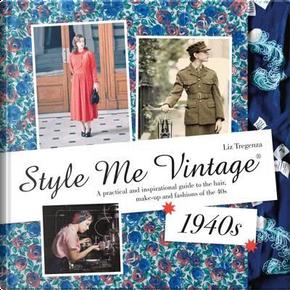 Style Me Vintage 1940s by Liz Tregenza